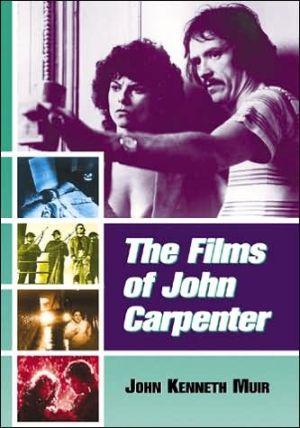 The Films of John Carpenter book written by John Kenneth Muir