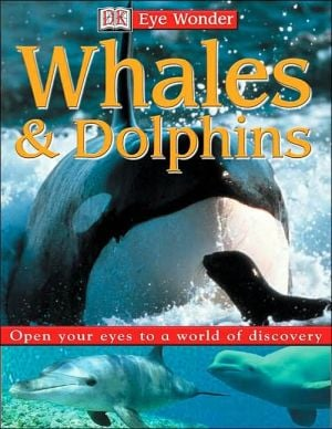 Whales and Dolphins (Eye Wonder Series) written by DK Publishing