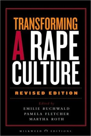 Transforming a Rape Culture book written by Emilie Buchwald