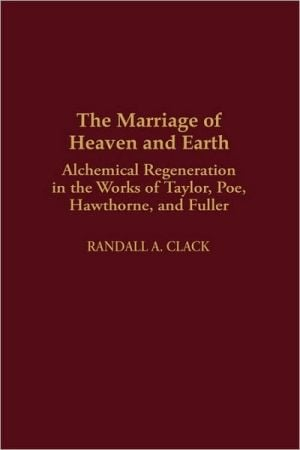 The Marriage Of Heaven And Earth, Vol. 6 book written by Randall Clack