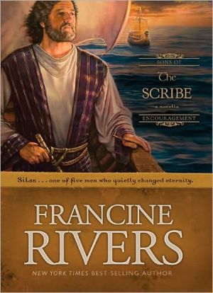 The Scribe: Silas (Sons of Encouragement Series #5) book written by Francine Rivers