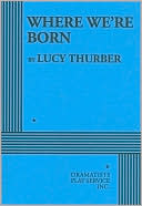 Where We're Born book written by Lucy Thurber