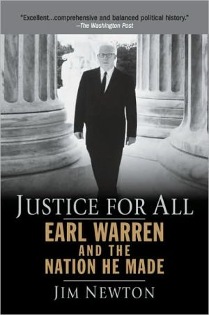 Justice for All: Earl Warren and the Nation He Made written by Jim Newton