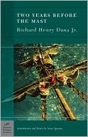 Two Years Before the Mast (Barnes & Noble Classics Series) book written by Richard Henry Dana