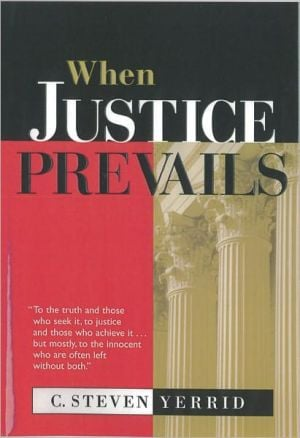 When Justice Prevails book written by C. Steven Yerrid