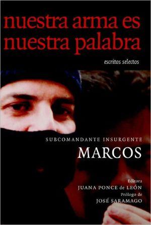 Nuestra ARMA Es Nuestra Palabra book written by Subcomandante Marcos