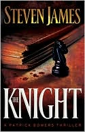 The Knight (Patrick Bowers Files Series #3) book written by Steven James