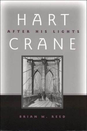 Hart Crane: After His Lights book written by Brian Reed