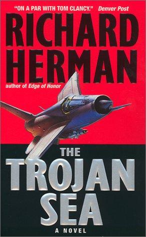 The Trojan Sea: A Novel written by Richard Herman