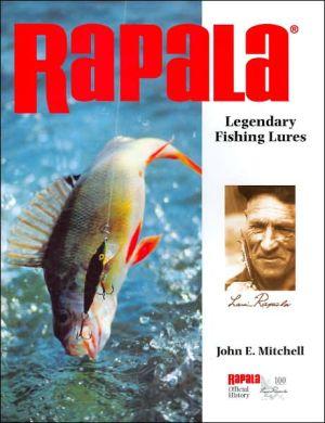 Rapala: Legendary Fishing Lures book written by John Mitchell