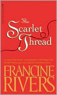 The Scarlet Thread book written by Francine Rivers