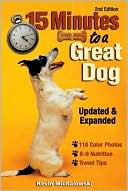 15 Minutes to a Great Dog book written by Kevin Michalowski