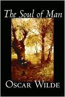 Soul of Man book written by Oscar Wilde