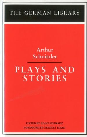 Plays And Stories Vol. 55 book written by Arthur Schnitzler