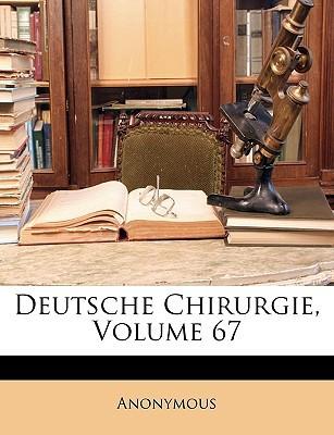 Deutsche Chirurgie, Volume 67 written by Anonymous