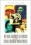 Black Women Leaders of the Civil Rights Movement book written by Zita Allen