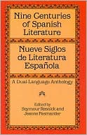Nine Centuries of Spanish Literature: Nueve Siglos de Literatura Espanola book written by Seymour Resnick