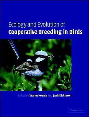Ecology and Evolution of Cooperative Breeding in Birds book written by Walter D. Koenig