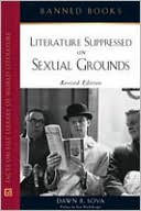 Literature Suppressed on Sexual Grounds book written by Dawn B. Sova