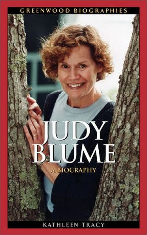 Judy Blume (Greenwood Biographies Series) book written by Kathleen Tracy