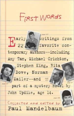 First Words: Earliest Writing from Favorite Contemporary Authors written by Paul Mandelbaum