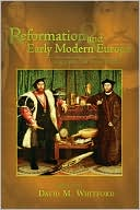 Reformation and Early Modern Europe: A Guide to Research book written by David M. Whitford