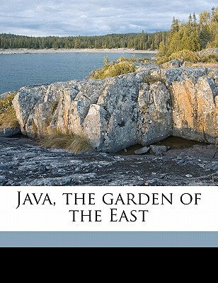 Java, the Garden of the East book written by Scidmore, Eliza Ruhamah