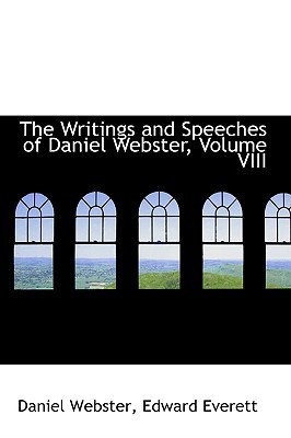 The Writings and Speeches of Daniel Webster book written by Daniel Webster