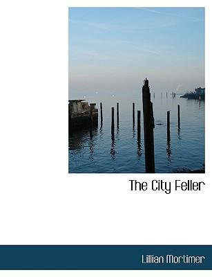 The City Feller book written by Mortimer, Lillian