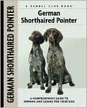 German Shorthaired Pointer (Kennel Club Dog Breed Series) book written by Nona Kilgore Bauer