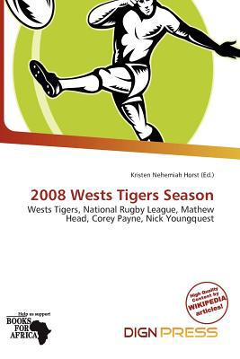 2008 Wests Tigers Season written by Kristen Nehemiah Horst