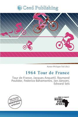1964 Tour de France written by Aaron Philippe Toll