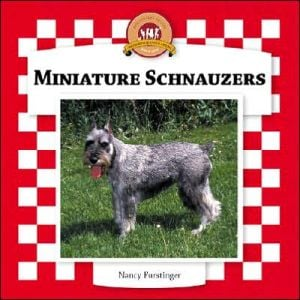 Miniature Schnauzers book written by Nancy Furstinger