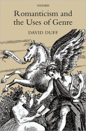 Romanticism and the Uses of Genre book written by David Duff