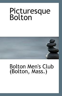 Picturesque Bolton book written by Men's Club (Bolton, Mass ). Bolton
