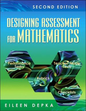 Designing Assessment for Mathematics book written by Eileen Depka