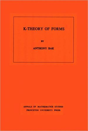 K-Theory of Forms. (AM-98) book written by Anthony Bak