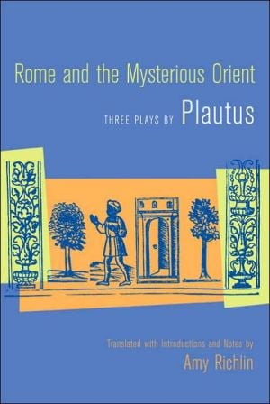Rome and the Mysterious Orient: Three Plays by Plautus book written by Plautus