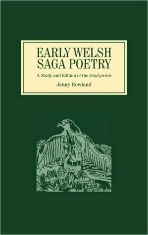 Early Welsh Saga Poetry: A Study and Edition of the Englynion book written by Jenny Rowland