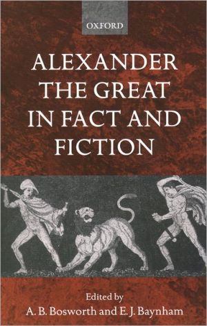 Alexander the Great in Fact and Fiction book written by A. B. Bosworth