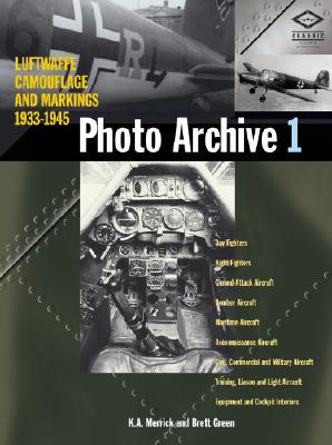 Luftwaffe Camouflage and Markings 1933-1945: Photo Archive 1 book written by Green, Brett , Creek, Eddie J. , Merrick, Ken