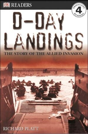 D-Day Landings: The Story of The Allied Invasion (DK Readers Series), Vol. 4 book written by Karen Wallace