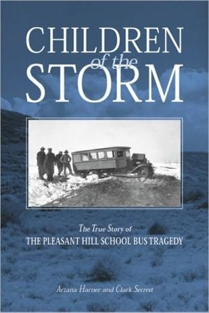 Children of the Storm: The True Story of the Pleasant Hill School Bus Tragedy book written by Ariana Harner