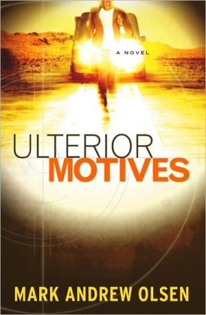 Ulterior Motives book written by Mark Andrew Olsen