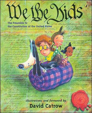 We the Kids: A Preamble to The Constitution of The United States book written by David Catrow