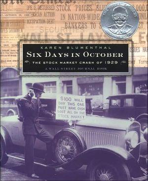 Six Days in October: The Stock Market Crash of 1929: A Wall Street Journal Book for Children book written by Karen Blumenthal
