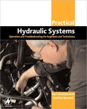 Practical Hydraulic Systems: Operation and Troubleshooting for Engineers and Technicians book written by Ravi Doddannavar