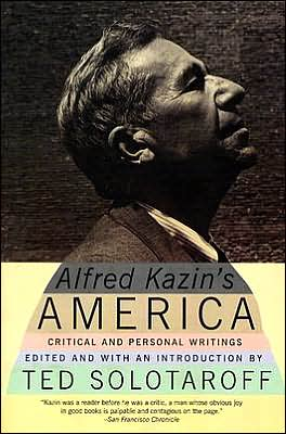 Alfred Kazin's America: Critical and Personal Writings book written by Alfred Kazin