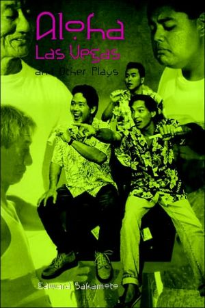 Aloha Las Vegas: And Other Plays book written by Edward Sakamoto
