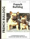 French Bulldogs (Kennel Club Dog Breed Series) written by Muriel P. Lee